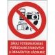 ZÁKAZ FOTOGRAFOVÁNÍ, POŘIZOVÁNÍ ZVUKOVÝCH A OBRAZOVÝCH ZÁZNAMŮ