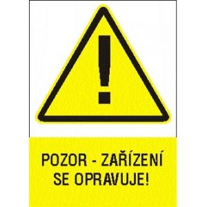 POZOR - ZAŘÍZENÍ SE OPRAVUJE!