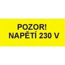 POZOR! NAPĚTÍ 230V