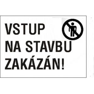 VSTUP NA STAVBU ZAKÁZÁN!