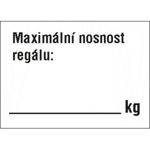 REGÁLOVÝ ŠTÍTEK : MAXIMÁLNÍ NOSNOST REGÁLU........kg