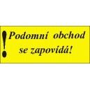 PODOMNÍ OBCHOD SE ZAPOVÍDÁ!