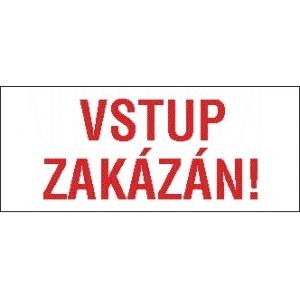 VSTUP ZAKÁZÁN!